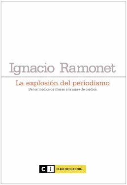 La explosión del Periodismo - Ignacio Ramonet